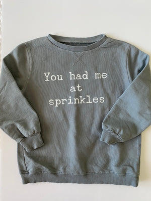 YOU HAD ME AT SPRINKLES - Sweatshirt
