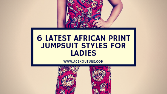 6 Latest African Print Jumpsuit Styles for Ladies