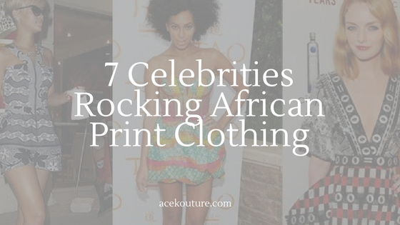7 Celebrities Rocking African Print Clothing