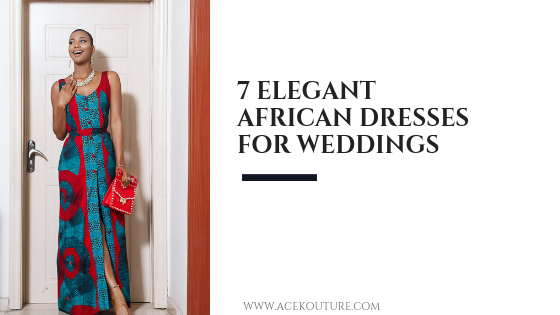 7 Elegant African Dress Styles for Weddings