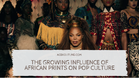 THE GROWING INFLUENCE OF AFRICAN PRINTS ON POP CULTURE