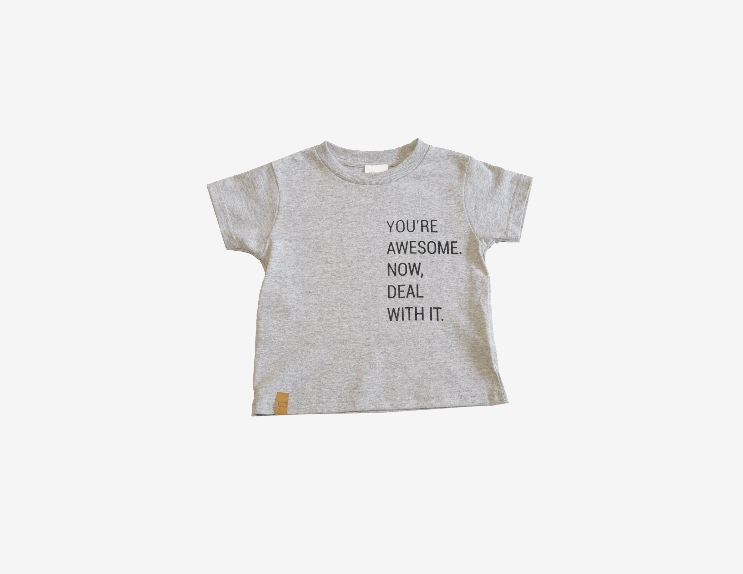 YOU'RE AWESOME. NOW DEAL WITH IT. // T-Shirt Gris Enfant // Heather Toddler Tee