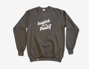 INSPIRÉ PAR LE POSITIF // Chandail Cendres // Ashes Crewneck Sweater