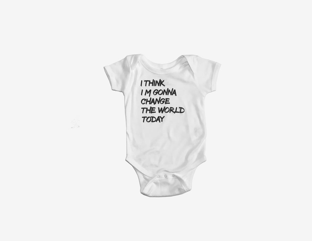 I THINK I'M GONNA CHANGE THE WORLD TODAY // Cache-Couche Blanc Bébé // White Onesie