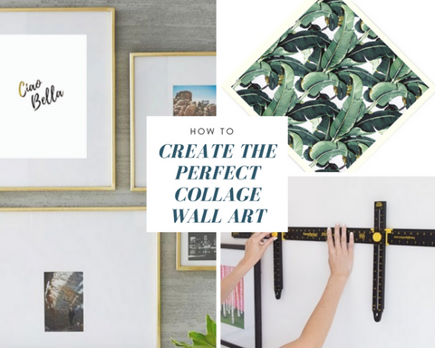 How To Create The Perfect Collage With Wall Art