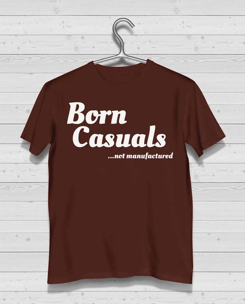 "Born Casuals Brown Short Sleeve TShirt - ""not manufactured"" white print"