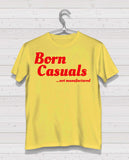 "Born Casuals Yellow Short Sleeve TShirt - ""not manufactured"" red print"