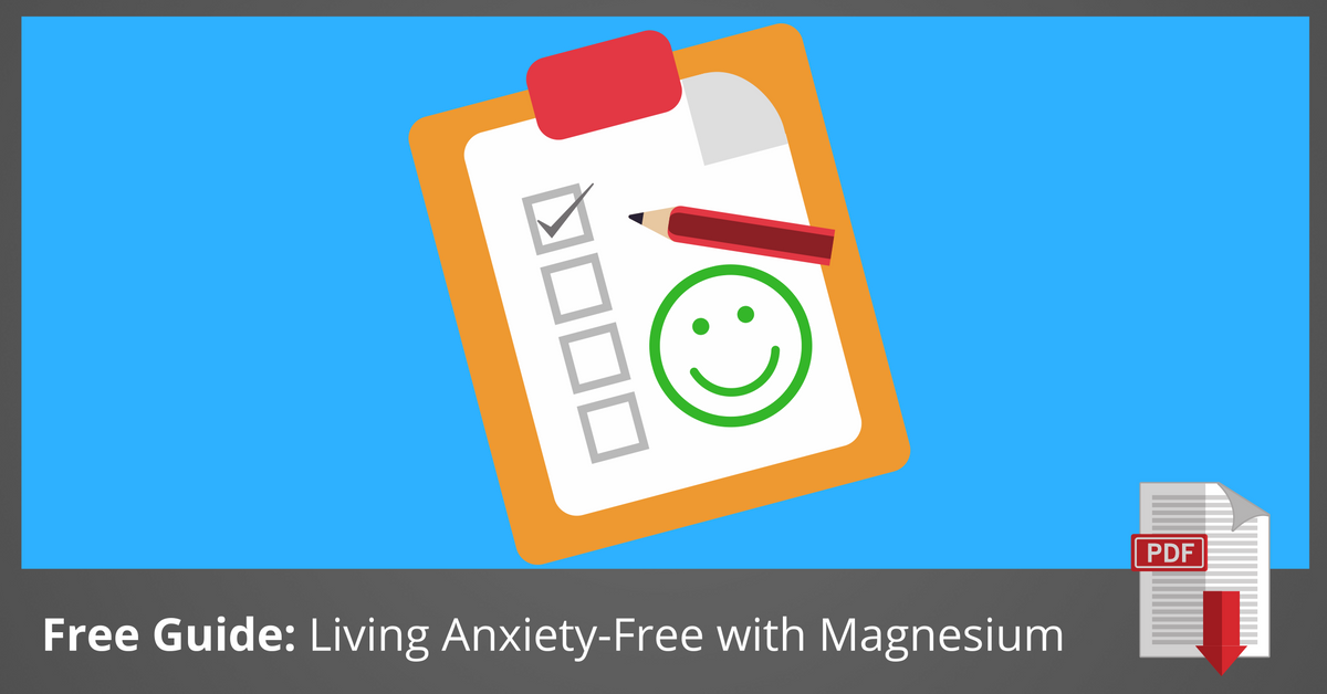 Free Guide: Living Anxiety Free with Magnesium