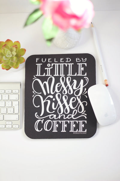 Mousepad - Fueled by little messy kisses and coffee - howjoyfulshop