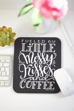 Load image into Gallery viewer, Mousepad - Fueled by little messy kisses and coffee - howjoyfulshop