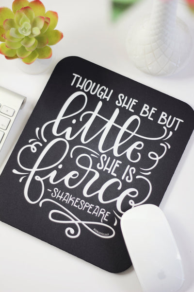 Mousepad - Though she be but little she is fierce - howjoyfulshop