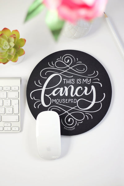 Mousepad - This is my fancy mousepad - howjoyfulshop