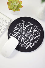 Load image into Gallery viewer, Mousepad - Never, ever give up - howjoyfulshop