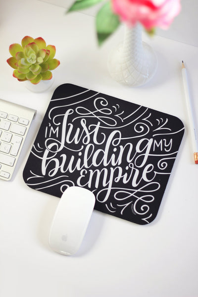 Mousepad - I'm just building my Empire - howjoyfulshop