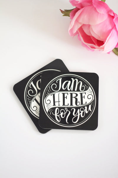 Coaster - I am here for you - howjoyfulshop