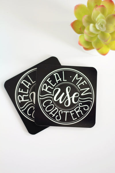 Coaster - Real men use coasters - howjoyfulshop
