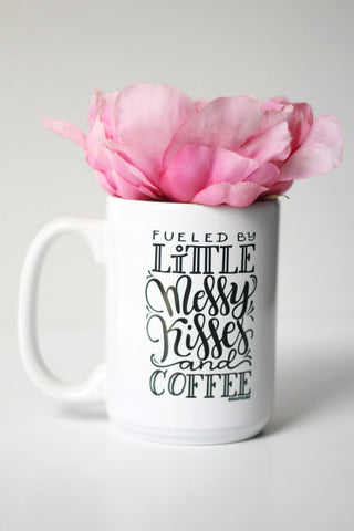Mug - Fueled by little messy kisses and coffee - howjoyfulshop
