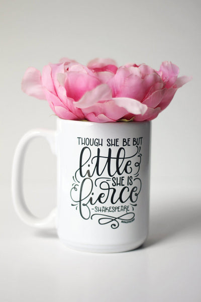 Mug - Though she be but little she is fierce - howjoyfulshop
