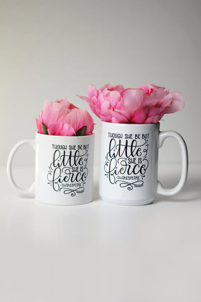 Mug - Though she be but little she is fierce