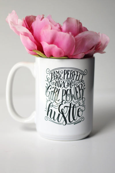 Mug - I am the perfect mix of girl power and hustle - howjoyfulshop