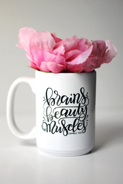 Mug - Brains. Beauty. Muscles. (humble too) - howjoyfulshop