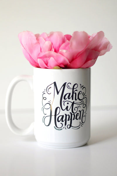 Mug - Make it happen - howjoyfulshop