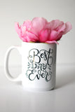 Mug - Mug - Best day ever - howjoyfulshop
