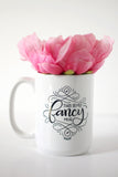 Mug - This is my fancy mug - howjoyfulshop