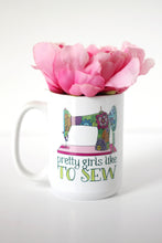 Load image into Gallery viewer, Mug - Pretty girl like to sew - howjoyfulshop