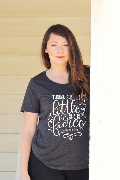 Loose fit tee - Though She Be But Little She Is Fierce - SALE