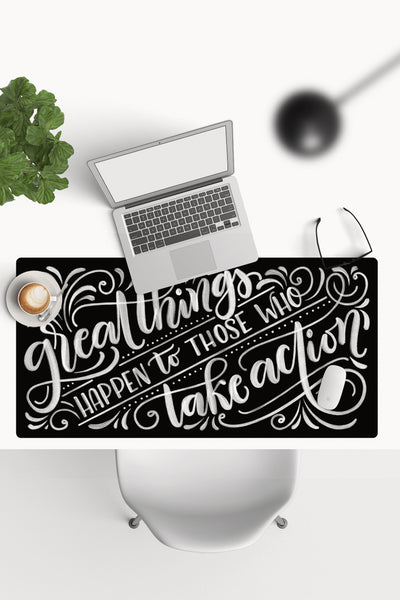 Desk-pad - Great things happen to those who take action - SALE large size B&W - howjoyfulshop
