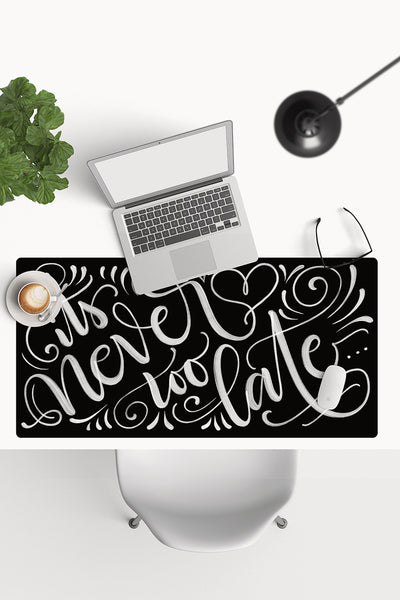Desk-pad - It's never too late... - howjoyfulshop