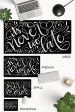 Load image into Gallery viewer, Desk-pad - It's never too late... - howjoyfulshop