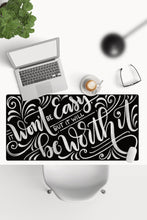 Load image into Gallery viewer, Desk-pad - It won't be easy, but it will be worth it - howjoyfulshop