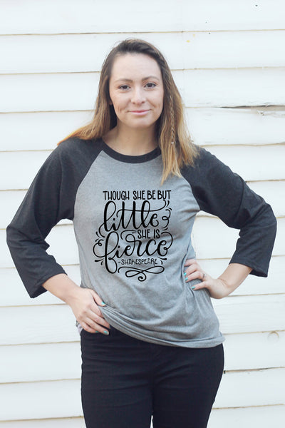 Baseball tee - Though she be but little she is fierce - SALE - howjoyfulshop