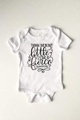 PREORDER - Bodysuit - Though she be but little she is fierce - howjoyfulshop