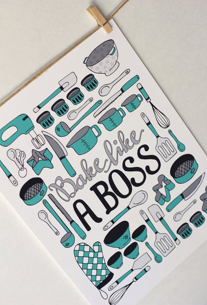 Art print - Bake like a Boss - Kitchen print