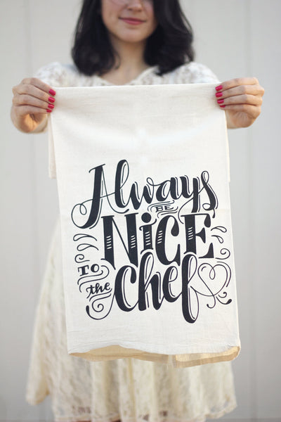 Tea towel - Always be nice to the chef