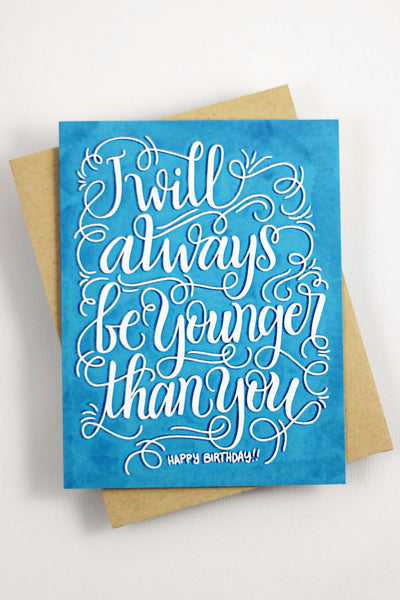 Card - I will always be younger than you, Happy birthday - howjoyfulshop