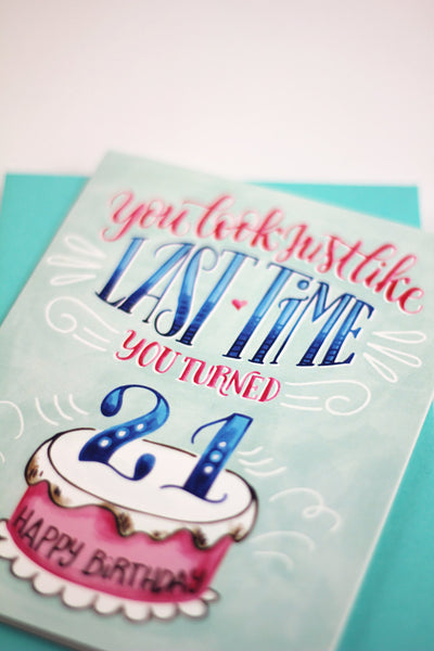 Card - You look just like last time you turned 21, happy birthday! - howjoyfulshop