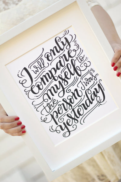 Art print  - I will only compare myself to the person I was yesterday - howjoyfulshop