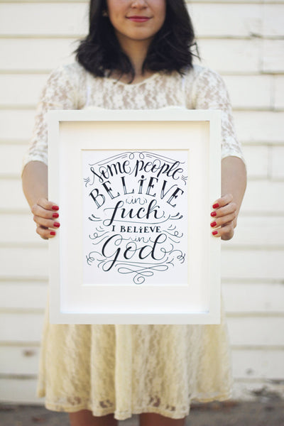Art print - Some people believe in luck, I believe in God - howjoyfulshop