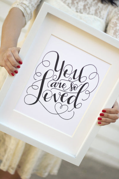 Art print  - You are so loved - howjoyfulshop
