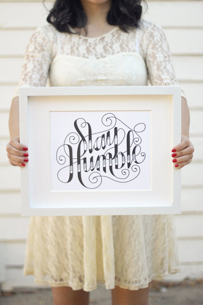 Art print - Stay humble - howjoyfulshop