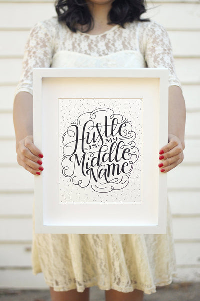 Art print - Hustle is my middle name - howjoyfulshop