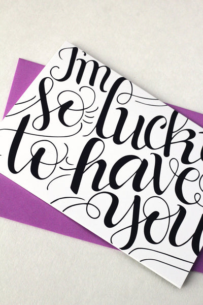 Card - I'm so lucky to have you - howjoyfulshop