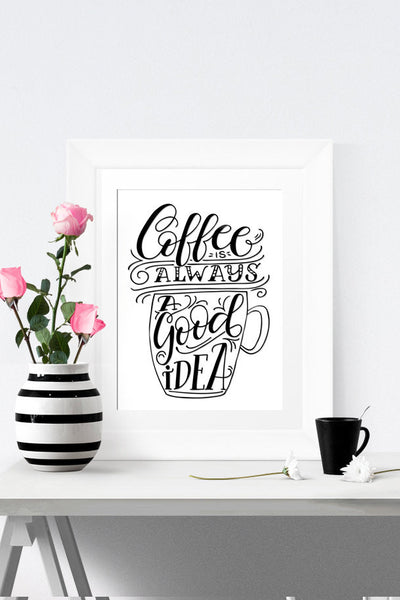 Art print - Coffee is always a good idea - howjoyfulshop