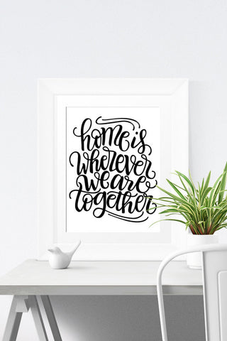 Art print  - Home is wherever we are together - howjoyfulshop