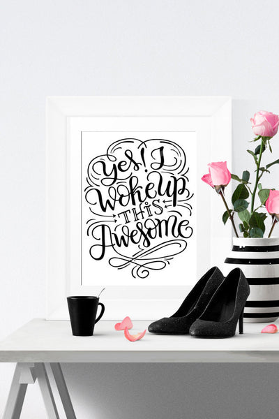Art print - yes! I woke up this awesome - howjoyfulshop