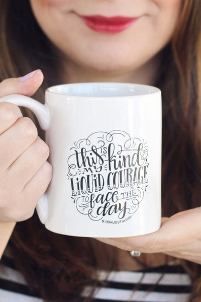 Mug - This is my kind of liquid courage to face the day - howjoyfulshop